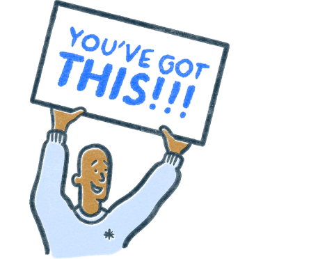 A person holds a sign that reads 'You're got this!